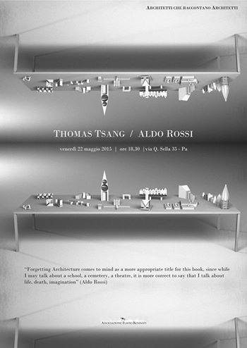 Associazione Flavio Beninati - Thomas Tsang su Aldo Rossi