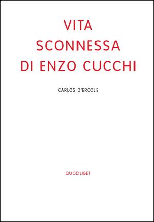 Vita sconnessa di Enzo Cucchi - Carlos D'Ercole - Associazione Flavio Beninati